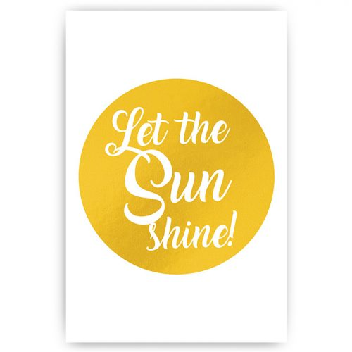 poster let the sun shine goud